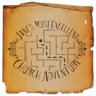 Jane's Most Excellent Church Adventure