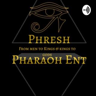 Phresh Pharaoh Ent