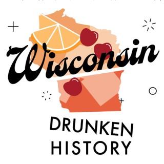 Wisconsin Drunken History