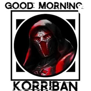 Good Morning Korriban