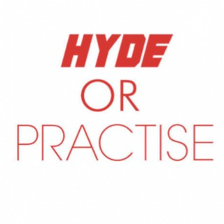 Hyde or Practise