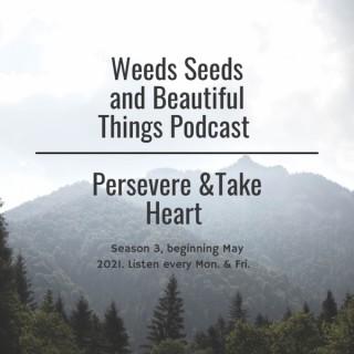 Weeds Seeds & Beautiful Things
