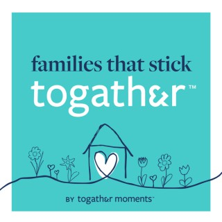 FAMILIES THAT STICK TOGATHER™