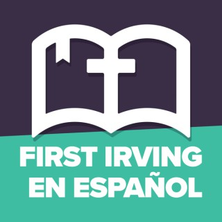 First Irving en Español Sermons