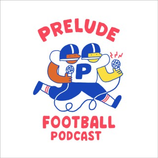 PRELUDE FOOTBALL Podcast