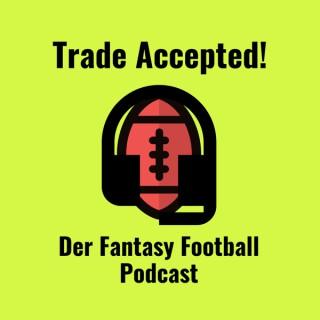 Trade Accepted! - Der Fantasy Football Podcast (Deutsch)