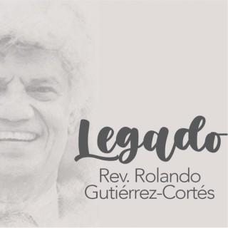 Legado Rev. Rolando Gutiérrez-Cortés