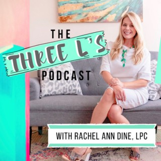 The Three L's—Down to earth mental health and wellness commentary on living, learning, and loving