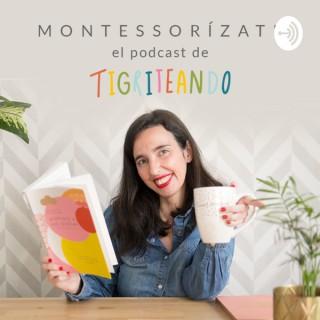 Montessorizate Tigriteando