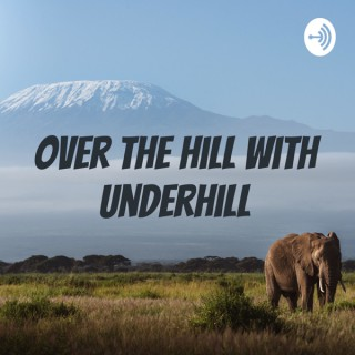 Over the Hill with Underhill