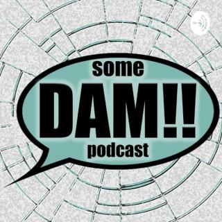 Some DAM Podcast