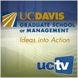 UC Davis Graduate School of Management's Dean's Distinguished Speaker Series (Audio)