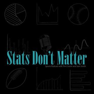 Stats Don't Matter