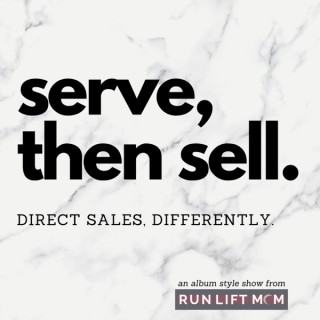Serve then sell