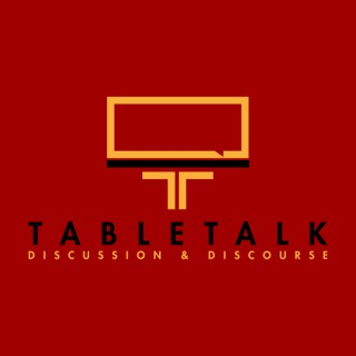 TableTalk: Discussion & Discourse