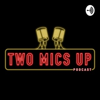 Two Mics Up