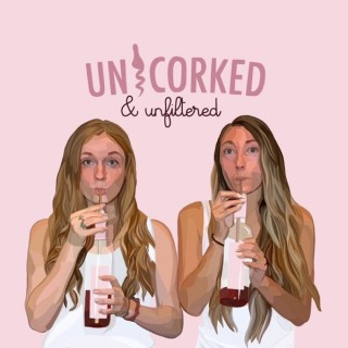 Uncorked & Unfiltered