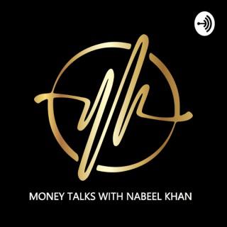 Money Talks with Nabeel Khan