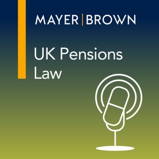 UK Pensions Law – The View from Mayer Brown