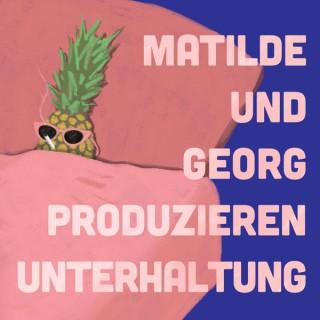 Matilde und Georg produzieren Unterhaltung