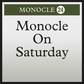 Monocle 24: Monocle on Saturday