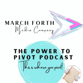 The Power to Pivot Podcast