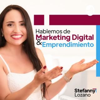 Hablemos de Marketing Digital y emprendimiento