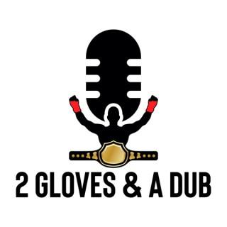 2 Gloves & A Dub