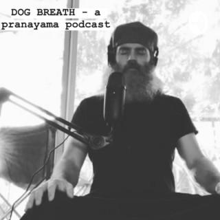 DOG BREATH - a pranayama podcast