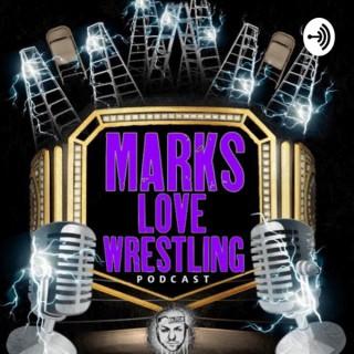 Marks love wrestling