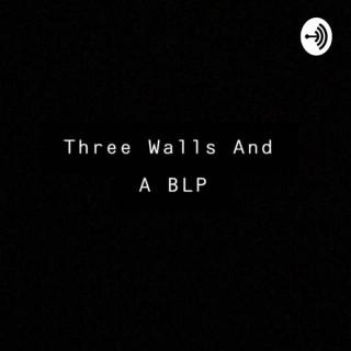 Three Walls And A BLP