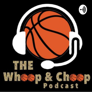 Whoop and Choop Podcasts