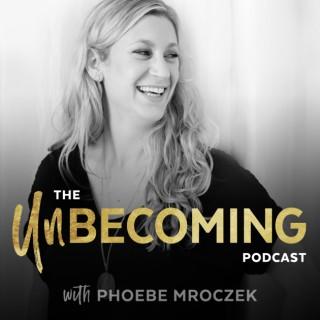 Unbecoming with Phoebe Mroczek