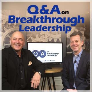 Q&A on Breakthrough Leadership