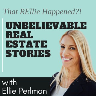 Unbelievable Real Estate Stories