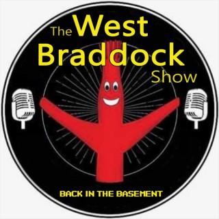The West Braddock Show