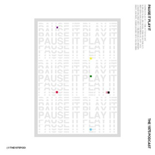 PAUSE IT PLAY IT // The 1975 Podcast