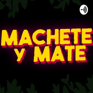 Machete y Mate