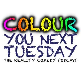 Colour You Next Tuesday