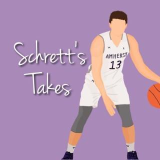 Schrett's Takes