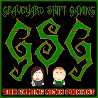 Graveyard Shift Gaming