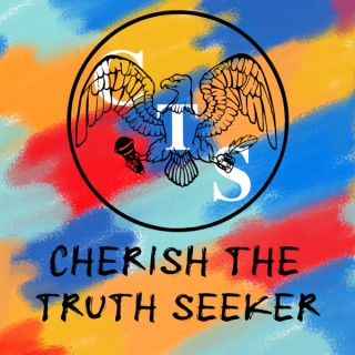 Cherish the Truth Seeker