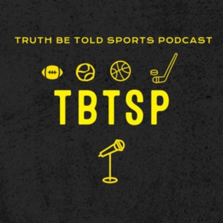 Truth Be Told Sports Podcast