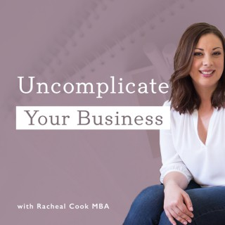 Uncomplicate Your Business | Small Business Strategy for Women Entrepreneurs