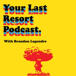 Your Last Resort Podcast