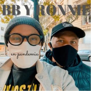 BB Y RONNIE (En pandemia)