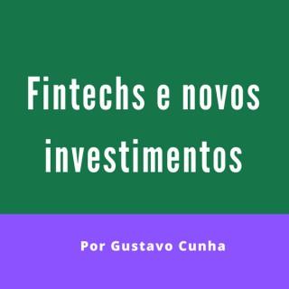 Fintechs e novos investimentos