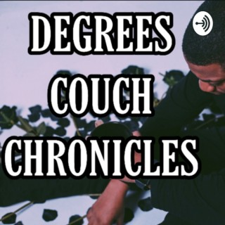Degrees Couch Chronicles