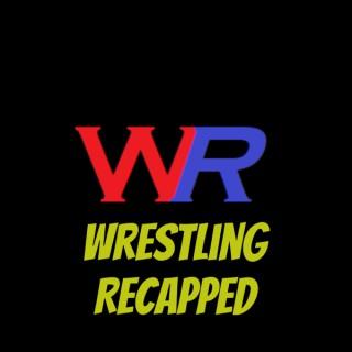 Wrestling Recapped