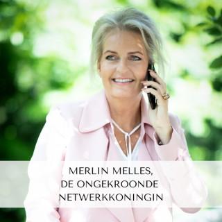 Merlin Melles, de ongekroonde netwerkkoningin